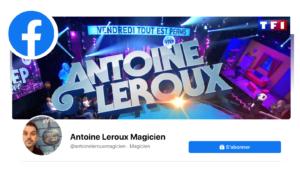 Facebook Antoine Leroux Magicien